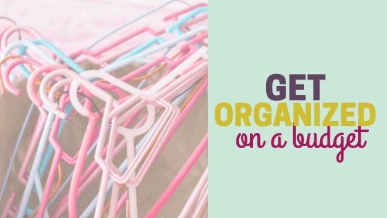 Getting Organized on a Budget: Cheap or Free DIY Hacks