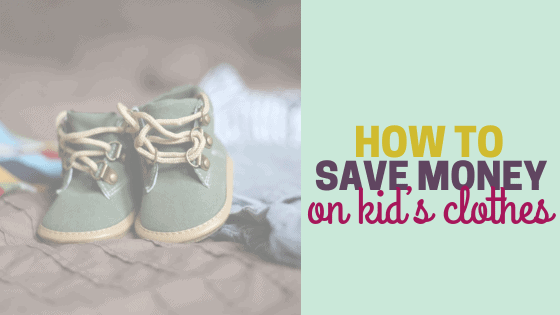 How to Save Money on Kid's Clothing