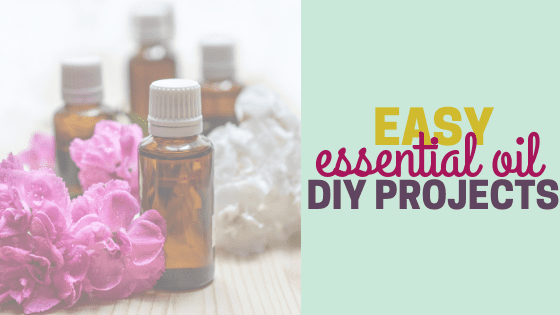 Easy Essential Oil DIY Projects