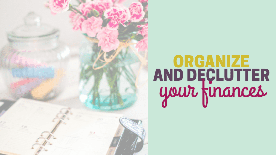 How to Organize Your Finances (and Declutter)