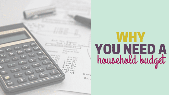 Why You Need A Budget for Your Household