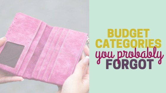 Budget Categories You're Probably Forgetting!