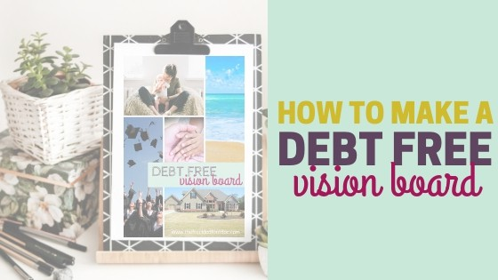 How to Make a Debt Free Vision Board