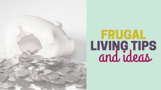 Living Frugally: 50 Easy Frugal Living Tips and Ideas to Save Money