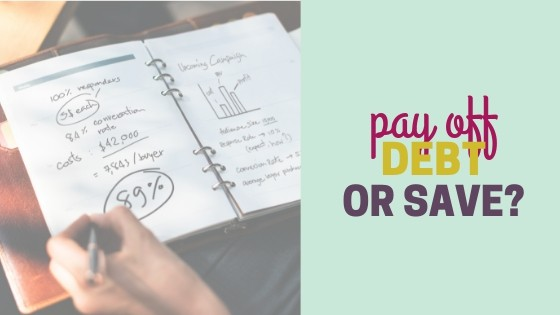 Pay Off Debt or Save?  What to do FIRST!