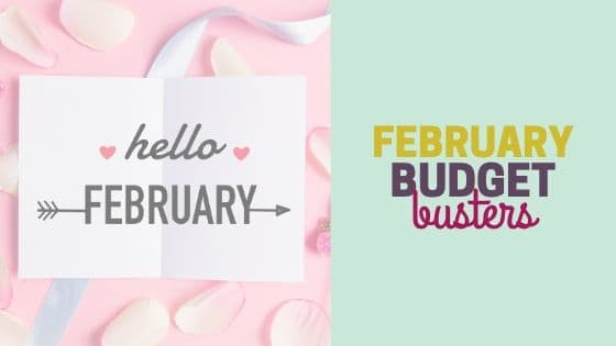 February Budget Busters