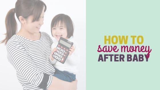 How to Save Money After Having a Baby