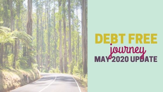 Debt Free Journey May 2020 Update