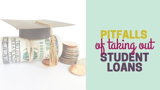 Pitfalls of Taking Out a Student Loan