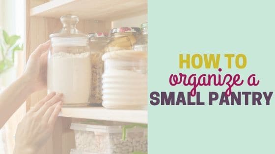 How to Organize a Small Pantry (on a budget)