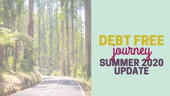 Debt Free Journey Summer 2020 Update