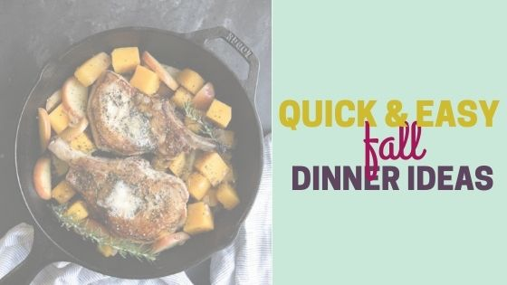 8 Quick and Easy Fall Dinner Ideas