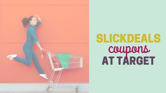 How to Use Slickdeals Coupons to Save Money at Target