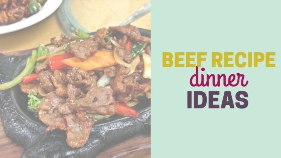 Beef Recipes for Dinner