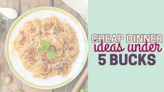 Cheap Dinner Ideas Under $5