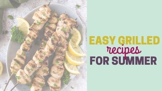 15 Easy Grilled Recipes for Summer Fun