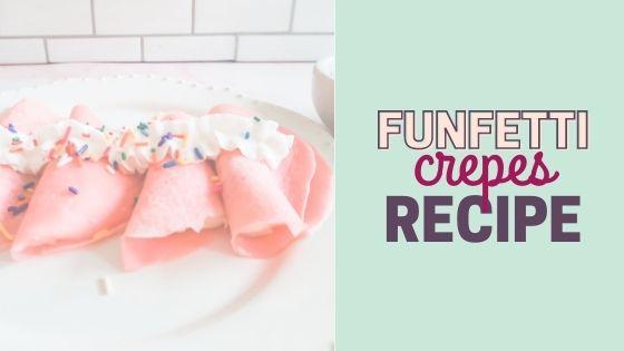 Easy Funfetti Crepes Recipe for a Celebration Breakfast
