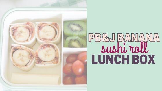 Easy Peanut Butter Banana Sushi Roll Lunch Box Idea