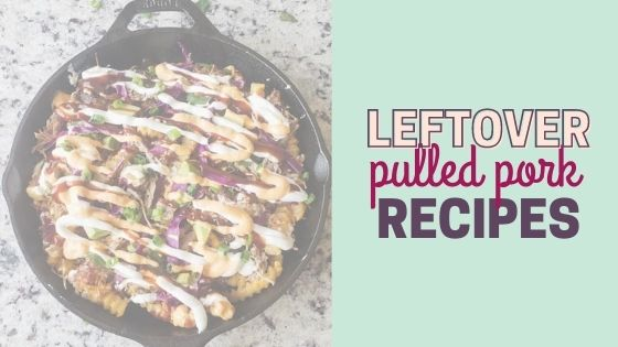 57 Easy Dinner Recipes with Leftover Pulled Pork