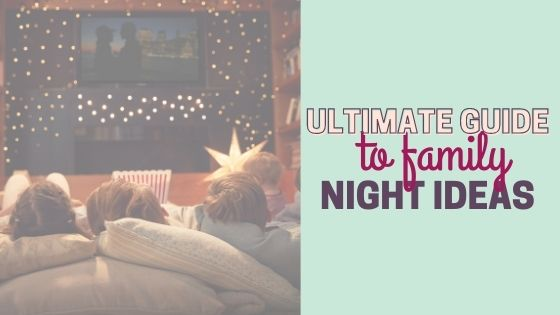 The Ultimate Guide to Family Night Ideas