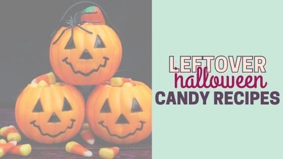 15+ Easy & Delicious Leftover Halloween Candy Recipes
