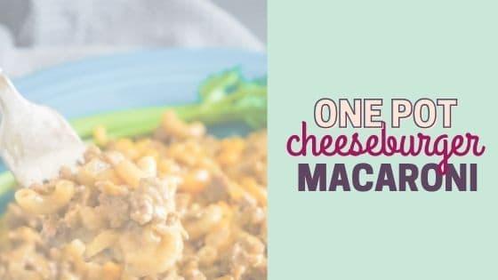 Quick and Easy One Pot Cheeseburger Macaroni Recipe