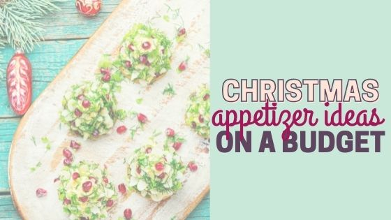 Quick & Easy Christmas Appetizers on a Budget
