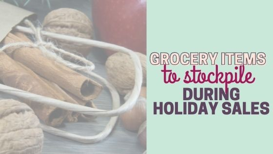 The Best Grocery Items to Stockpile During Holiday Sales